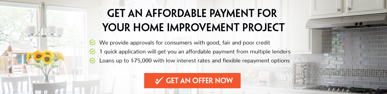 Get an affordable mayment for your home Improvement Project